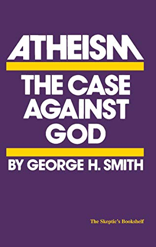 Atheism The Case Against God The Skeptic S Bookshelf