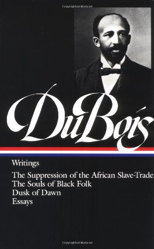 web-du-bois-writings-the-suppression-of-the-african-slave-trade-the-souls-of-black-folk-dusk-of-dawn