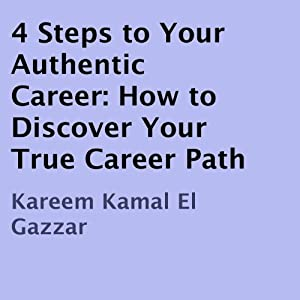 4 Steps to Your Authentic Career Audiobook
