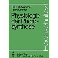 Physiologie der Photosynthese (Hochschultext)