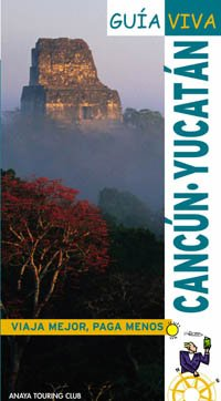 Cancun y Yucatan/ Cancun and Yucatan (Guia viva/ Life Guide) (Spanish Edition)