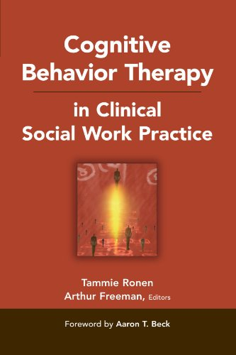 Cognitive Behavior Therapy in Clinical Social Work Practice (Springer Series on Social Work) (Social Work Best Practices)