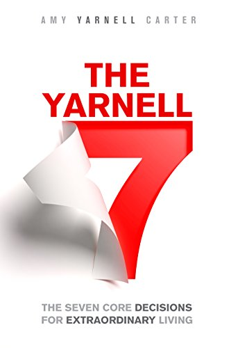 Unanimous rave reviews! This is NOT a positive thinking, imagine-it-all-and-it-will-come-true type of book. It's a guide of certainty that provides you with the seven most powerful decisions you will ever make.The Yarnell 7: The Seven Core Decisions for Extraordinary Living by Amy Yarnell Carter