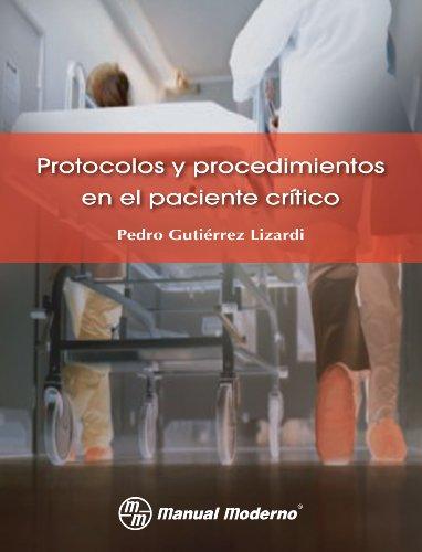 Descargar Libro Protocolos Y Procedimientos En El Paciente Crítico Pedro Gutiérrez Lizardi
