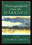 Indistinguishable from the Darkness, Charlie Smith, 0393027716
