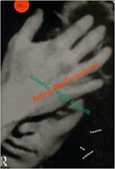 Book Acting (Re)Considered: Theory and Practice: Theories and Practices (Worlds of Performance)