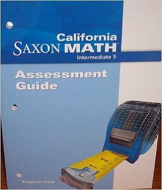 Amazon com: Saxon Math Intermediate 5 California: Assessment Guide