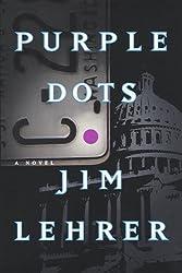 Purple Dots: A Novel