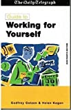 Daily Telegraph Guide to Working for Yourself, Godfrey Golzen, 0749430060