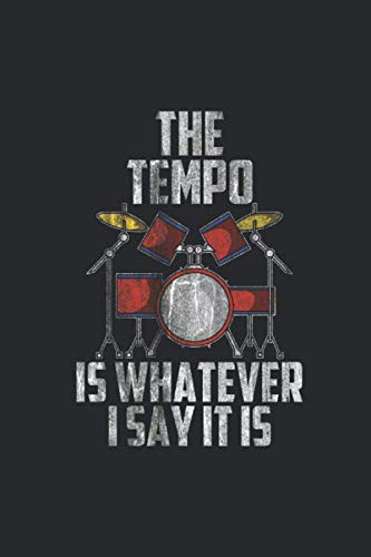 The Tempo Is Whatever I Say It Is: Drums Notebook, Dotted Bullet (6