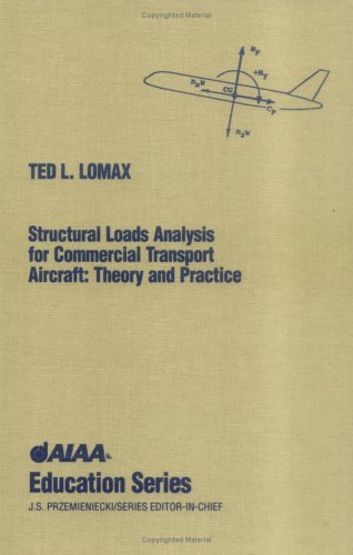 Structural Loads Analysis for Commercial Transport Aircraft: Theory and Practice (AIAA Education Series) by TedLLomax (1-Jan-1996) Hardcover