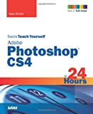 Sams Teach Yourself Adobe Photoshop CS4 in 24 Hours, Kate Binder and Kate Binder, 0672330423