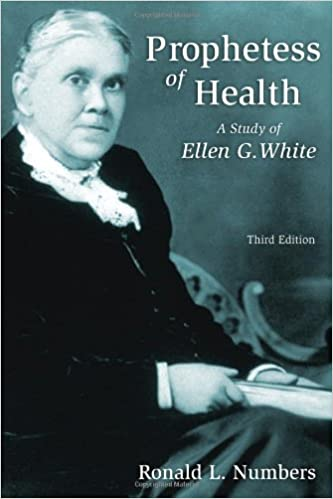 Prophetess of Health: A Study of Ellen G  White (Library of