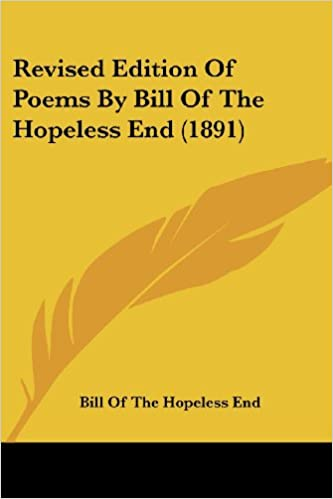 amazon revised edition of poems by bill of the hopeless end of