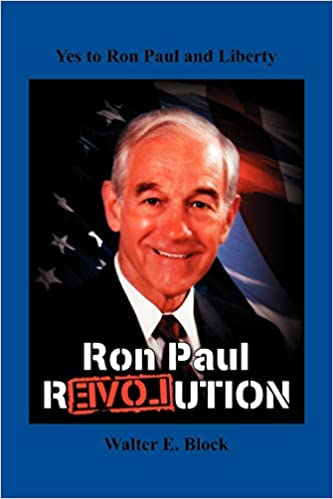 Yes to Ron Paul and Liberty: Amazon.es: Block, Walter E, Paul ...