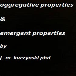 Aggregative Properties and Emergent Properties