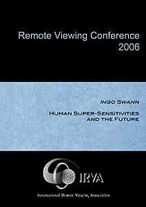 Ingo Swann - Human Super-Sensitivities and the Future (IRVA 2006)