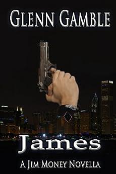 James (a Jim Money Story Book 4) by [Gamble, Glenn]
