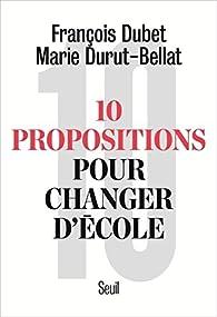 10 propositions pour changer d'école par François Dubet