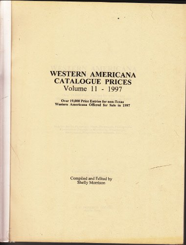 Image for Western Americana Catalogue Prices - Over 19,000 Price Entries for Western Americana Offered for Sale in 1997 (Western Americana Catalogue Prices, Volume 11 - 1997)