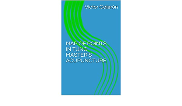 Map of points in tung masters acupuncture kindle edition by map of points in tung masters acupuncture kindle edition by vctor galern professional technical kindle ebooks amazon fandeluxe Images