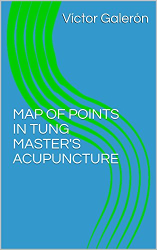 Map of points in tung masters acupuncture kindle edition by map of points in tung masters acupuncture by galern vctor fandeluxe Images