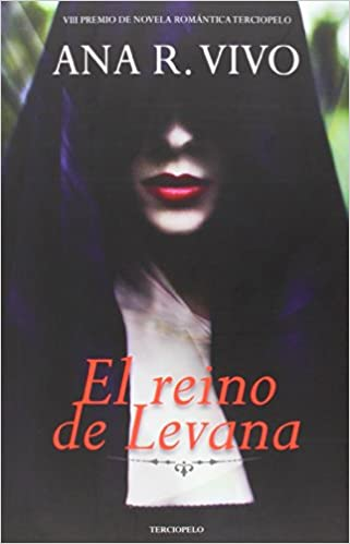 El reino de Levana: VIII Premio de Novela Romántica Terciopelo Romantica Contemporanea: Amazon.es: Ana R. Vivo: Libros
