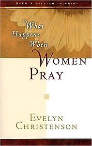 Paperback What Happens When Women Pray Book