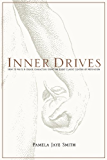 Inner Drives: How to Write and Create Characters Using the Eight Classic Centers of Motivation
