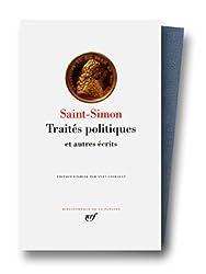 Saint-Simon : Traités politiques et autres écrits