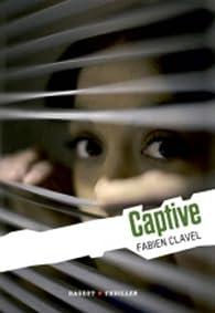 La trilogie Lana Blum, tome 3 : Captive par Fabien Clavel