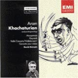 Composers in Person: Aram Khachaturian Conducts Masquerade / Gayaneh / Violin Concerto