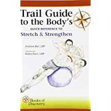 Trail Guide to the Body's Quick Reference to Stretch & Strengthen