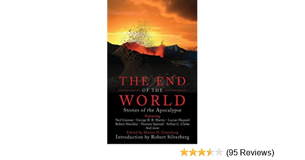 Amazon the end of the world stories of the apocalypse ebook amazon the end of the world stories of the apocalypse ebook neil gaiman george r r martin lucius shepard robert sheckley norman spinrad fandeluxe Images