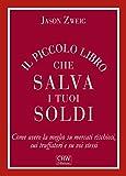 Il Piccolo Libro che Salva i tuoi Soldi (Italian Edition)
