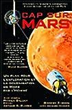 Cap sur Mars : Un plan pour l'exploration et la colonisation de Mars par l'homme