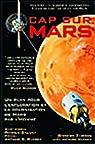 Cap sur Mars : Un plan pour l'exploration et la colonisation de Mars par l'homme par Zubrin