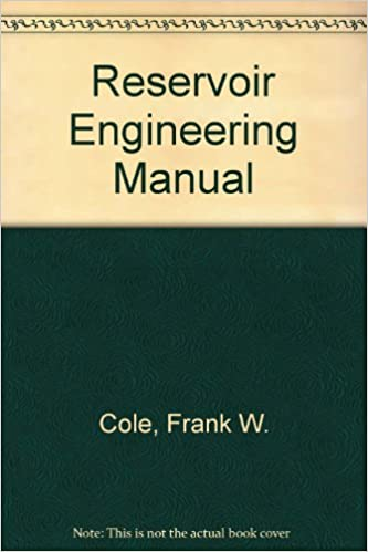 reservoir engineering manual by f w cole