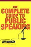 The Complete Guide to Public Speaking, Jeff Davidson, 1419664824