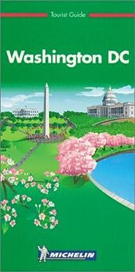 Tourist Guide. Washington DC (en anglais) par Guide Michelin