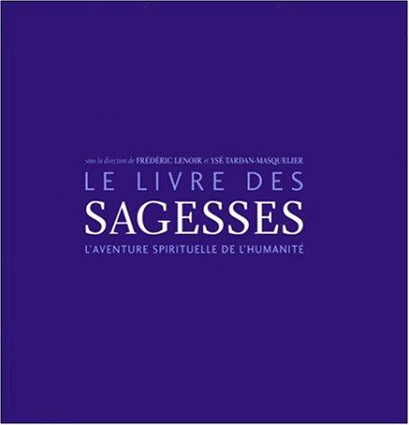 Le Livre Des Sagesses L Aventure Spirituelle De L Humanite