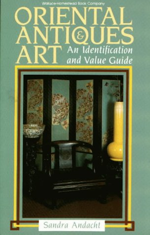 Oriental Antiques and Art: An Identification and Value Guide