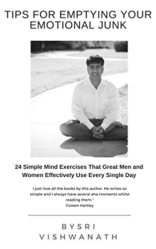 Tips For Emptying Your Emotional Junk : 24 Simple Mind Exercises That Great Men & Women Effectively Use Every Single Day
