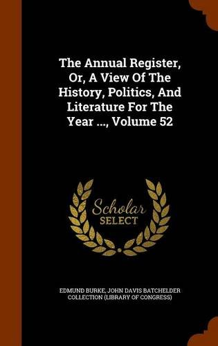 Download The Annual Register, Or, A View Of The History, Politics, And Literature For The Year ..., Volume 52 ebook