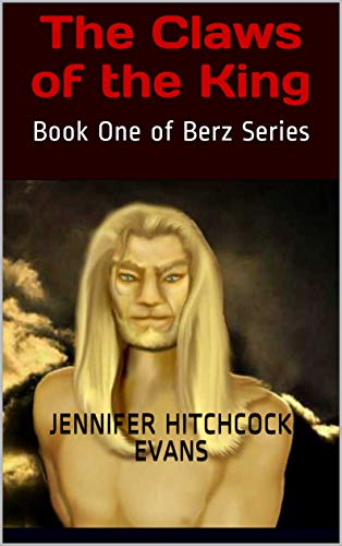 The Claws of the King: Book One of Berz Series (The Berz Series 1)