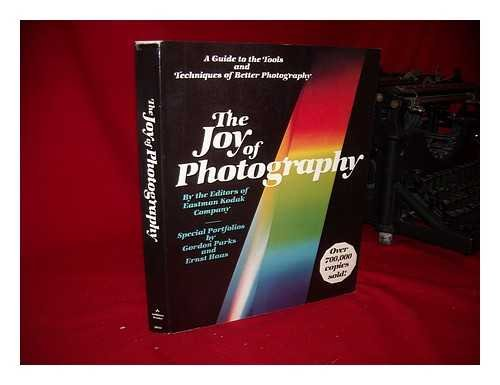 The Joy Of Photography - A Guide To The Tools And Techniques Of Better Photography