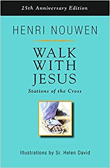 Walk with Jesus: Stations of the Cross by Henri Nouwen (2015-02-10)