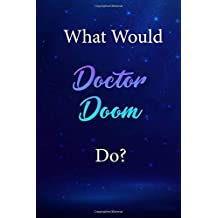 What Would Doctor Doom Do?: Doctor Doom Journal Diary Notebook