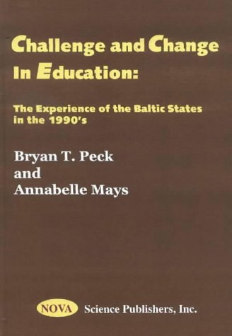 Read Online Challenge and Change in Education: The Experience of the Baltic States in the 1990's ebook