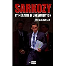 SARKOZY, ITINERAIRE D'UNE AMBITION